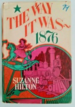 The Way It Was-1876 by Suzanne Hilton, 1975, 2nd Printing of 1st Ed., HC/DJ - $5.00