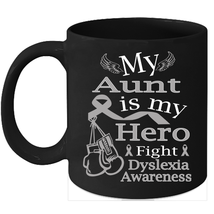 Dyslexia coffee mug Cure Silver ribbon support for my Aunt - $15.95
