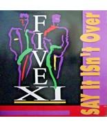 "Five XI-Say It Isn't Over-LP-1993-NM/EX  12"" Single - $7.43"