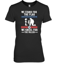 We Stand For The Flag, Kneel For The Fallen USA Flag T Shirt - $19.99+