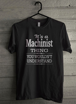 It's A Machinist Thing You Wouldn't Understand - Custom Men's T-Shirt (3... - $19.13+