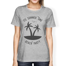 It's Summer Time Beach Party Womens Grey Shirt - $14.99+