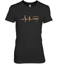 Heartbeat 1945 Birthday 73 Years Old T Shirt - $19.99+