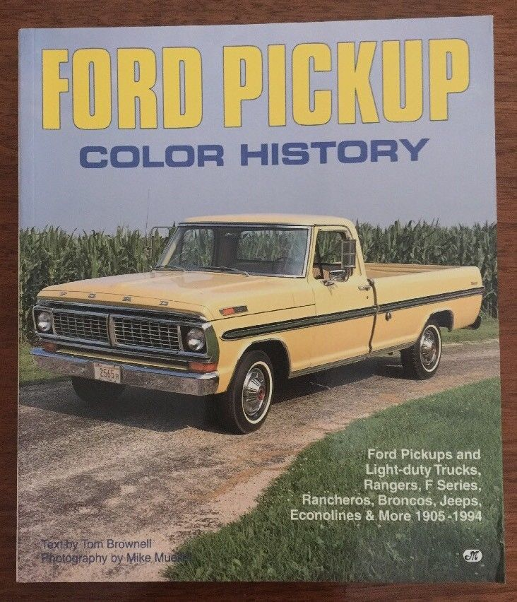 Primary image for Ford Pickup Color History Brownell Mueller Rangers F Series Rancheros Bronco Etc