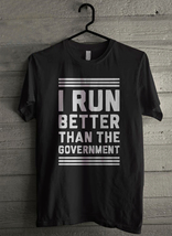 I run better than the goverment Men's T-Shirt - Custom (3203) - $19.12+