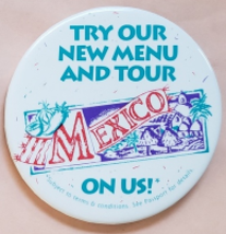 """Try Our New Menu and Tour MEXICO on Us! 3"""" Pinback Button - $5.95"""