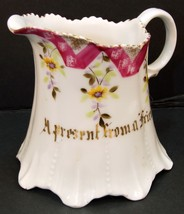 ANTIQUE MOSANIC CHINA DECORATIVE CREAMER LETTERED A PRESENT FROM A FRIEND - $14.80