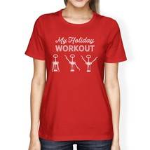 My Holiday Workout Womens Red Shirt - $14.99+