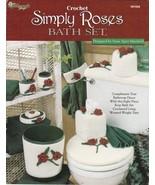 Simply Roses Bath Set Crochet Bathroom Decor 8 Pieces Patterns Rare Find... - $8.86