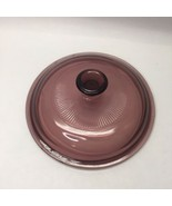 "Pyrex Vision V1C - Purple Cranberry - 6 1/4"" Lid Only - $6.92"