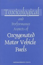 Toxicological and Performance Aspects of Oxygenated Motor Vehicle Fuels ... - $12.99