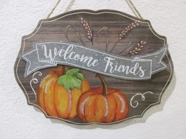 Fall Thanksgiving Harves WELCOME FRIENDS Hanging Wall Sign Plaque Decor - $16.99