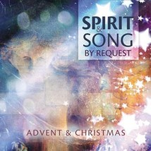 Spirit & Song By Request: Advent & Christmas [CD} by Various Atists