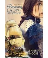 Becoming Lady Lockwood [Paperback] Jennifer Moore - $4.88
