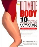 The Ultimate Body: Ten Perfect Workouts for Women, Exercise by Liz Neporent - $17.95