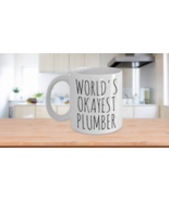 Worlds Okayest Plumber Mug Funny Birthday Christmas Gift Idea Coffee Cup - $14.65+