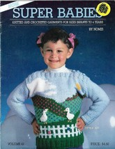 Super Babies Knitted & Crocheted Garments in Sizes Infants to 4 Years NO... - $4.99