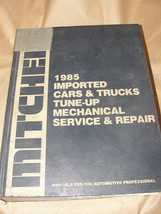 MITCHELL 1985 IMPORTED CARS & TRUCKS TUNE-UP MECHANICAL SERVICE & REPAIR - $8.99