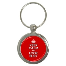 Keep Calm And Look Busy Metal Keychain - $12.99