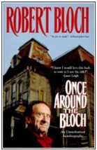 ROBERT BLOCH - Once Around the Bloch: An Unauthorized AUTOBIO - Signed 1... - $107.80