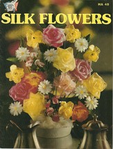 Silk Flowers Pattern Book HA 48 Hazel Pearson Floral Handicrafts 30-15120 - $6.99