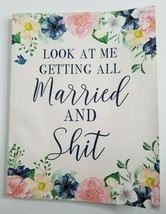 LOOK AT ME GETTING ALL MARRIED AND SHIT Planner Organizer To Do Lists Gu... - $19.99