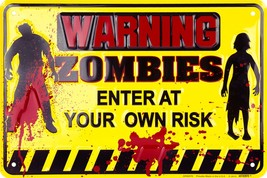 "Warning Zombies Enter At Your Own Risk 8"" x 12"" Embossed Metal Parking Sign - $7.95"