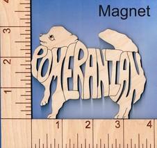 Pomeranian Dog laser cut and engraved wood Magnet - $6.00
