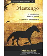 Mestengo : A Wild Mustang and a Writer On The Run : Melinda Roth : New H... - $12.95