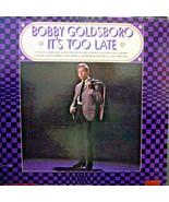 Bobby Goldsboro-It's Too Late-LP-1966-EX/EX - $19.80