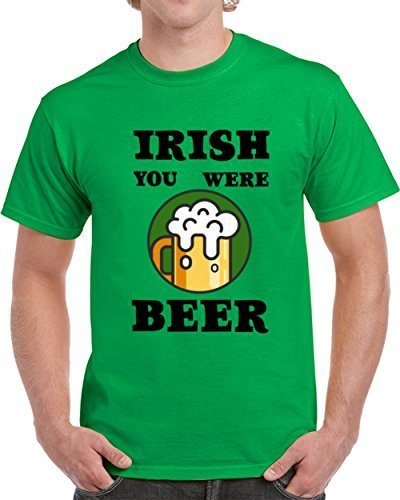 Primary image for Trendy Tees Irish You Were Beer Funny T Shirt Novelty ST. Patrick's Day Glam Par