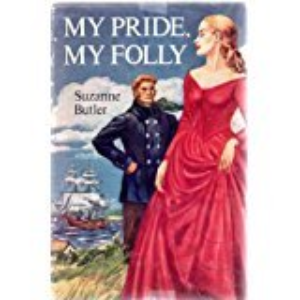 My Pride, My Folly by Suzanne Butler