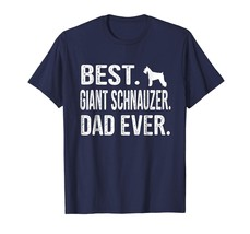 Dog Fashion - Best Giant Schnauzer Dad Ever T-Shirt Men - $19.95+