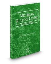 Michigan Rules of Court - Federal, 2016 ed. (Vol. II, Michigan Court Rules) Thom
