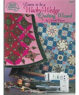 Quilt Instruction/Pattern Book Learn To Be A WACKY-WEDGE Quilting Wizard... - $13.96