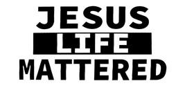 Lot of 6 Jesus Life Mattered White & Black Vinyl Decal Bumper Sticker - $13.88