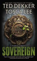 Sovereign (The Books of Mortals) Dekker, Ted and Lee, Tosca - $2.89