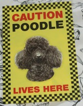 CAUTION BLACK POODLE LIVES HERE -  DOG SIGN - $3.90