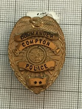 Compton California Commander Police Obsolete Badge - $165.00