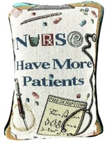 Nurses Have More Patients Tapestry Throw Pillow Novelty Pillow Funny Gift - $17.42