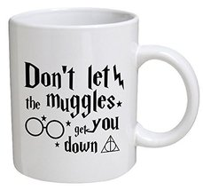 Funny 11oz Coffee Mug - Don't Let The Muggles Get You Down - Harry Potte... - $14.95