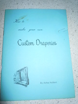 How To Make Your Own Custom Draperies by Achsa Hulbert - $4.99