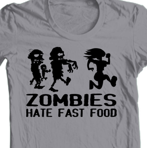 Zombies Hate Fast Food T-shirt Walking Dead funny runner 100% cotton graphic tee