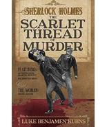 Sherlock Holmes and The Scarlet Thread of Murder [Paperback] Kuhns, Luke - $9.13