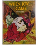 When Joy Came The Story of the First Christmas Pauline Palmer Meek - $3.99