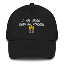 I Am More Than An Athlete Hat / King James / Basketball Dad hat image 1