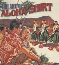 The Art of the Aloha Shirt Brown, DeSoto and Arthur, Ph.D. Linda Boynton - $297.00