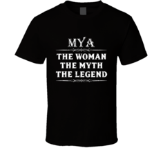 Mya The Woman The Myth The Legend Mother's Day Gift For Her Trendy T Shirt - $20.99