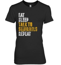 Eat Sleep Talk To Squirrels Squirrel Whisperer Shirt Gift - $19.99+