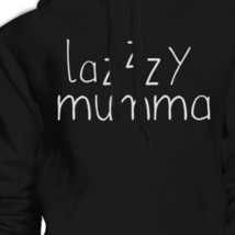 Lazzzy Mumma Black Hoodie Humorous Quote Funny Gift Idea For Moms image 2